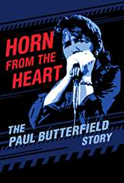 Horn from the Heart - The Paul Butterfield Story