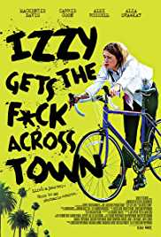 Izzy Gets the F ck Across Town