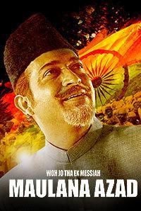 Woh Jo Tha Ek Messiah Maulana Azad