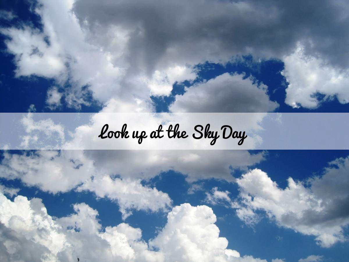 http://www.globalwebdirectorylist.com/wp-content/uploads/2018/04/Look-Up-At-the-Sky-Day.jpg